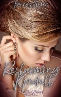 Reclaiming Kendall (White Trash Trilogy, #3)