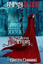 Gypsy's Blood (All The Pretty Monsters, #1) Book Pdf