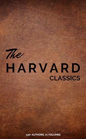 Harvard Classics (Dr. Eliot's Five Foot Shelf - 51 Original Volumes + 20 Bonus Volumes)