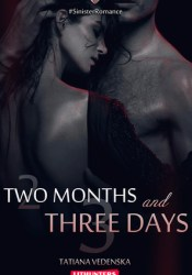 Two Months and Three Days (Sinister Romance, #1) Pdf Book