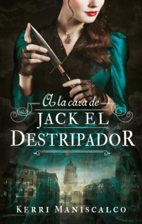A la caza de Jack el destripador (Stalking Jack the Ripper, #1)