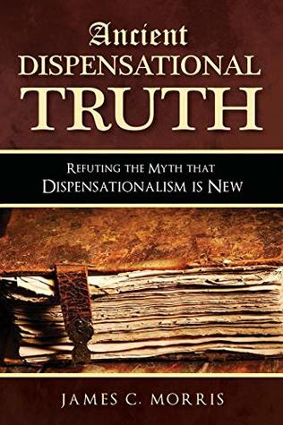 Ancient Dispensational Truth