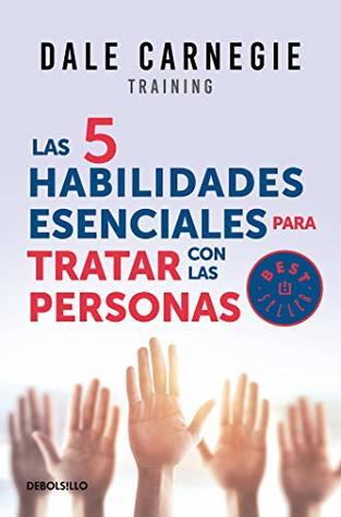 Las 5 habilidades esenciales para tratar con las personas / The 5 Essential People Skills