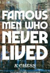 Famous Men Who Never Lived Pdf Book