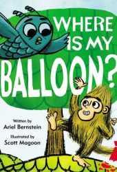 Where Is My Balloon? Pdf Book