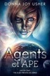 Agents of APE (The Alien Private Eye Series #1)