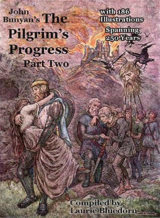 John Bunyan's The Pilgrim's Progress Part Two with 186 Illustrations Spanning 250 Years