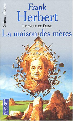 Le Cycle de Dune : La Maison des mères