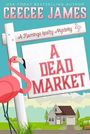 A Dead Market (A Flamingo Realty Mystery, #2)