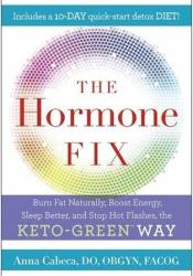 The Hormone Fix: The natural way to balance your hormones, burn fat and alleviate the symptoms of the perimenopause, the menopause and beyond Pdf Book