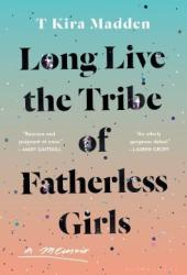 Long Live the Tribe of Fatherless Girls Pdf Book