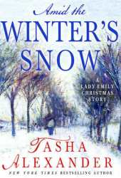 Amid the Winter's Snow: A Lady Emily Christmas Story Pdf Book