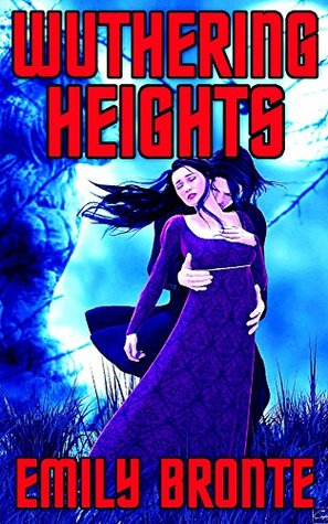Wuthering Heights: By Emily Bronte