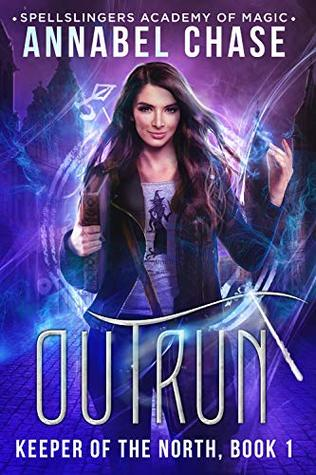 Outrun (Keeper of the North #1; Spellslingers Academy of Magic #9)