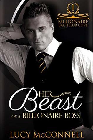 Her Beast of a Billionaire Boss (Billionaire Bachelor Cove)