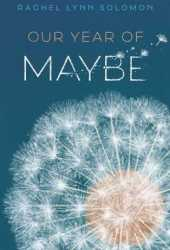 Our Year of Maybe Pdf Book