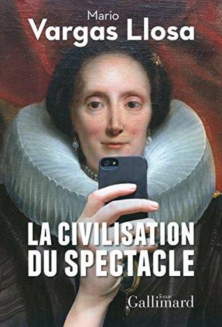 La civilisation du spectacle