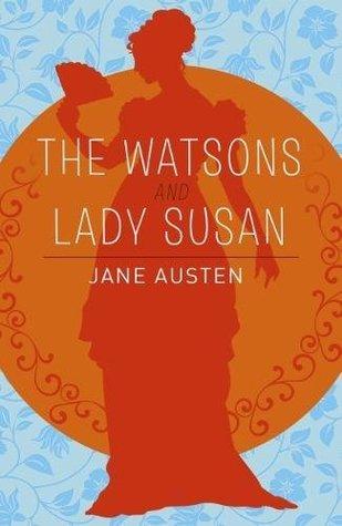 The Watsons & Lady Susan