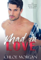 Mad In Love: An Unexpected Baby Romance Pdf Book