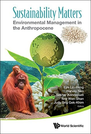 Sustainability Matters:Environmental Management in the Anthropocene