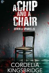 A Chip and a Chair (Seven of Spades, #5) Pdf Book