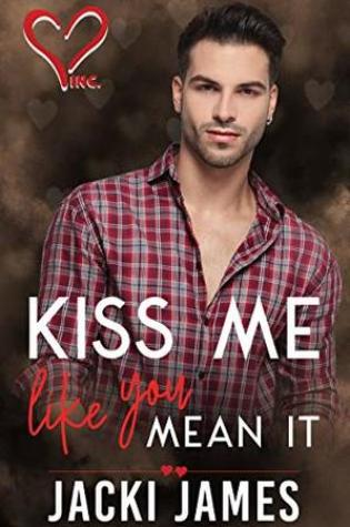 Kiss Me Like You Mean It (Valentine's Inc. #1) Book Pdf ePub