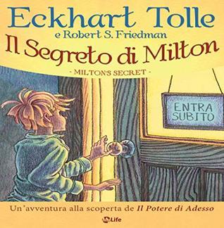 Il Segreto di Milton: Un'avventura alla scoperta de Il Potere di Adesso