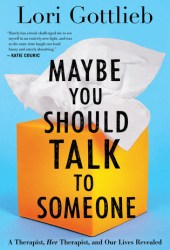 Maybe You Should Talk to Someone: A Therapist, Her Therapist, and Our Lives Revealed Book Pdf