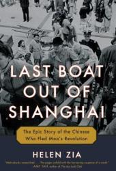 Last Boat Out of Shanghai: The Epic Story of the Chinese Who Fled Mao's Revolution Pdf Book