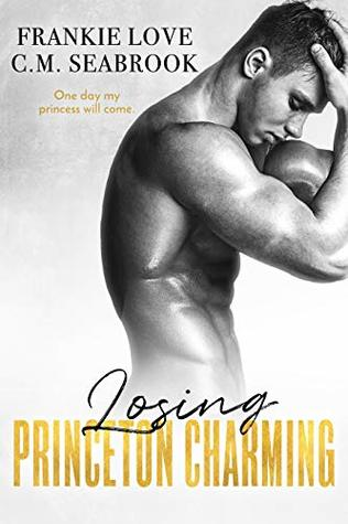 Losing Princeton Charming (The Princeton Charming Series Book 3)