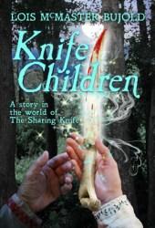 Knife Children (The Sharing Knife #4.5) Book Pdf
