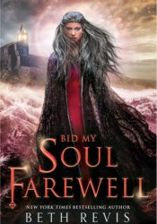 Bid My Soul Farewell (Give the Dark My Love, #2) Pdf Book