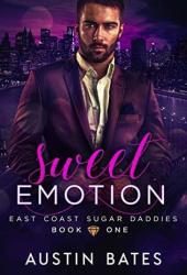 Sweet Emotion (East Coast Sugar Daddies, #1) Pdf Book