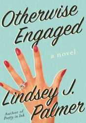 Otherwise Engaged: A Novel Pdf Book