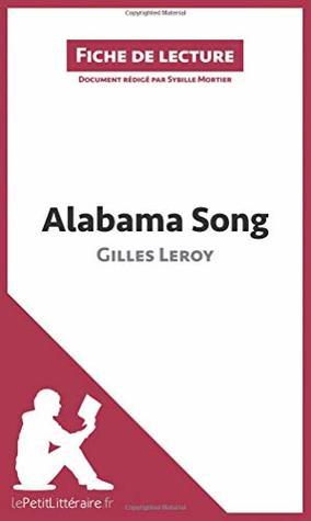 Alabama Song de Gilles Leroy (Fiche de lecture): Résumé complet et analyse détaillée de l'oeuvre