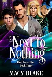 Next to Nothing (The Chosen One #3) Pdf Book