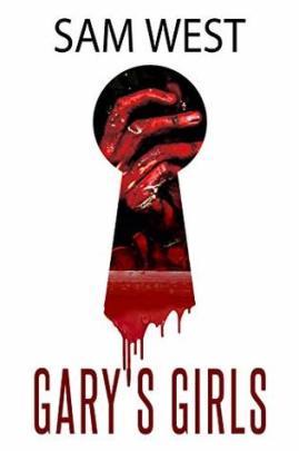 Gary's Girls: An Extreme Horror Novella