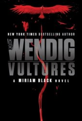 Vultures (Miriam Black, #6) Pdf Book