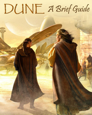 DUNE A Brief Guide by BookWyrm