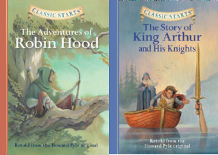 Classic Starts™ Series: The Adventures of Robin Hood / The Story of King Arthur and His Knights