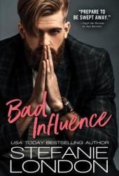 Bad Influence (Bad Bachelors, #3) Pdf Book