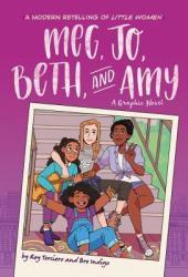 Meg, Jo, Beth, and Amy: A Graphic Novel: A Modern Retelling of Little Women Pdf Book