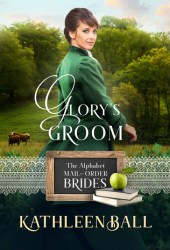 Glory's Groom (The Alphabet Mail-Order Brides, #7)