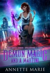 Demon Magic and a Martini (The Guild Codex: Spellbound, #4) Book Pdf
