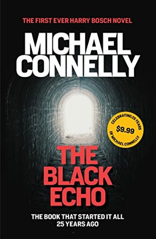 The Black Echo (25th Anniversary Edn): Celebrating 25 years of Michael Connelly