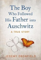 The Boy Who Followed His Father into Auschwitz Pdf Book
