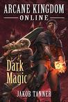 Dark Magic (Arcane Kingdom Online #2)