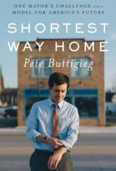 Shortest Way Home: One Mayor's Challenge and a Model for America's Future Book Pdf
