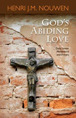 God's Abiding Love: Daily Lenten Mediation and Prayers
