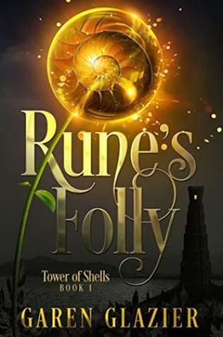BOOK BLITZ: RUNE'S FOLLY by Garen Glazier